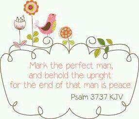 Psalm 37:37 KJV