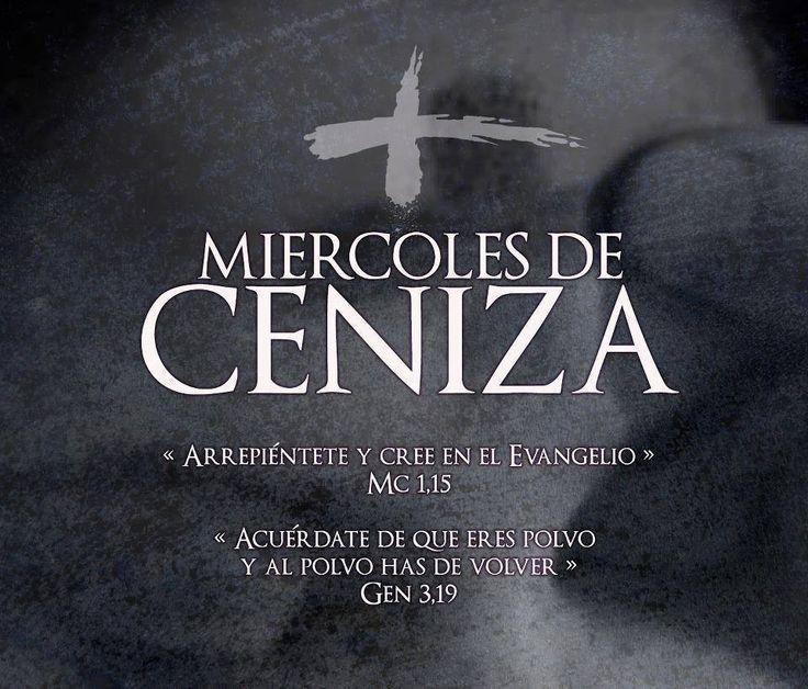 UNCIÓN CATÓLICA Y PROFÉTICA: CUARESMA: MIÉRCOLES DE CENIZA. En el momento de la...