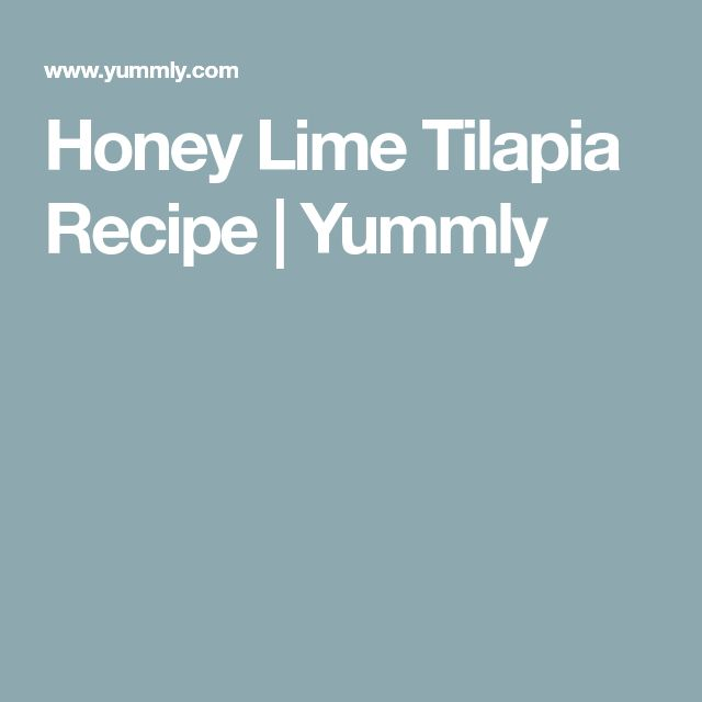 Honey Lime Tilapia Recipe | Yummly
