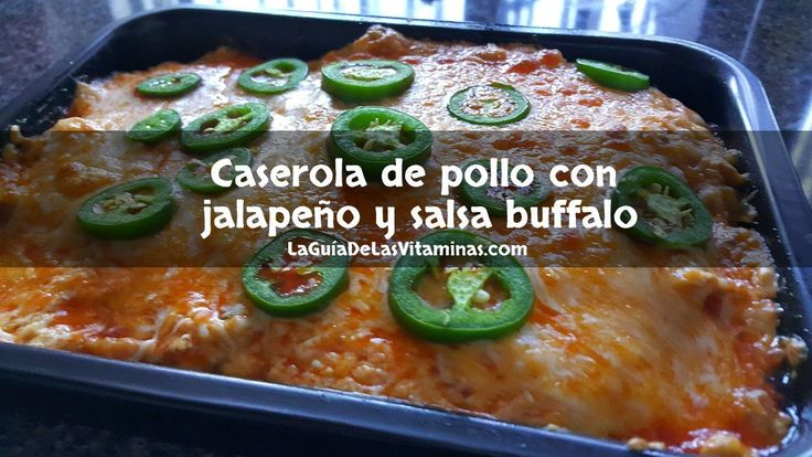 Caserola de pollo con jalapeño y salsa buffalo