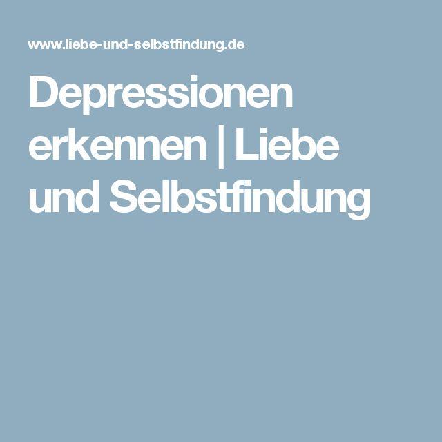 Depressionen erkennen | Liebe und Selbstfindung