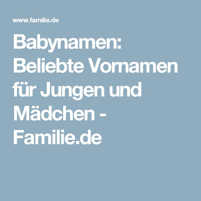 Babynamen: Beliebte Vornamen für Jungen und Mädchen - Familie.de