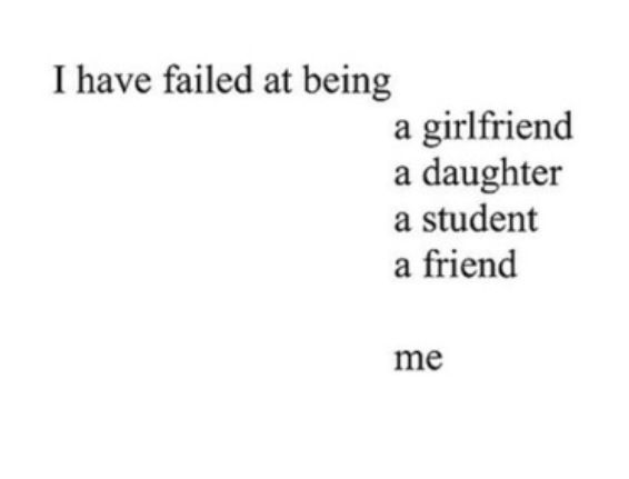 Except I've never been given the chance to be a good girlfriend, but I'd probably fail at that too.