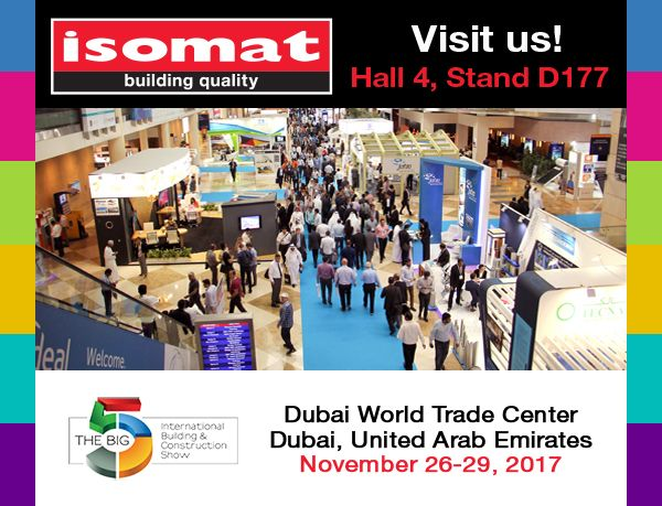 """ISOMAT will participate for the 4th consecutive year in """"Big 5"""", the largest international construction exhibition in the Middle East, which will take place at the Dubai World Trade Centre, in Dubai, UAE, from 26 to 29 November 2017."""
