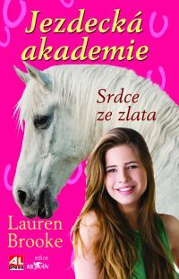 JEZDECKÁ AKADEMIE - Srdce ze zlata #LaureenBrooke #Alpress #Knihy #Koně