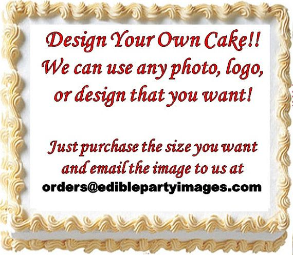 Design Your Own Edible Cake Topper Image Do It Yourself Cake by EdiblePartyImages | Etsy