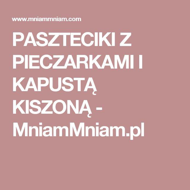 PASZTECIKI Z PIECZARKAMI I KAPUSTĄ KISZONĄ - MniamMniam.pl