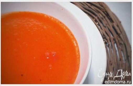 Томатный суп-пюре | Кулинарные рецепты от «Едим дома!»