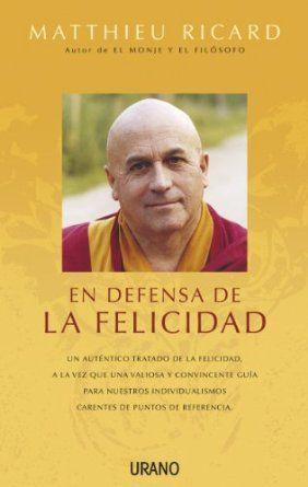 En defensa de la felicidad (Crecimiento personal): Amazon.es: Matthieu Ricard: Libros