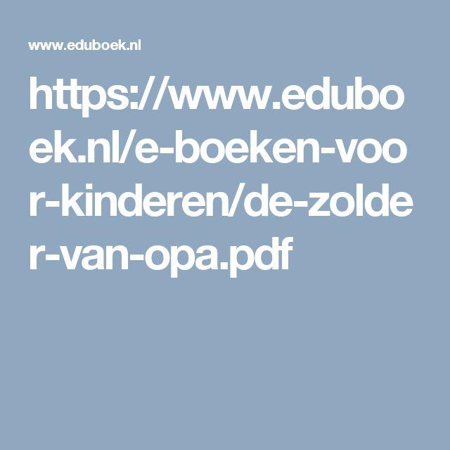 https://www.eduboek.nl/e-boeken-voor-kinderen/de-zolder-van-opa.pdf