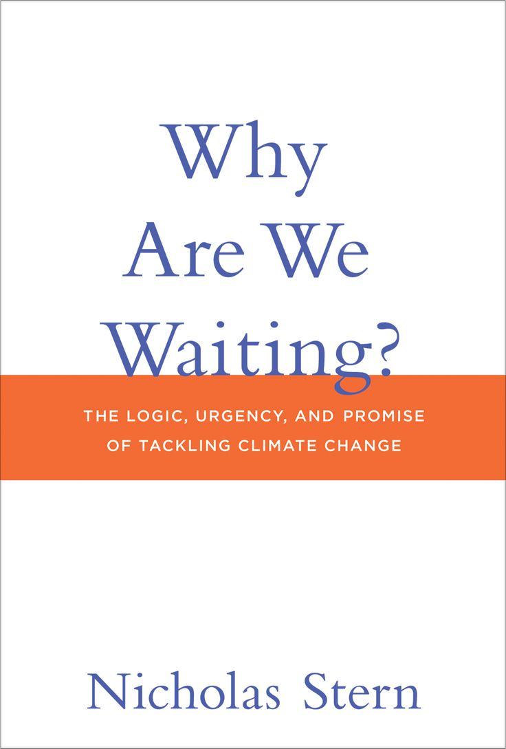 Why are we waiting? The logic, urgency, and promise of tackling climate change (PRINT) REQUEST/SOLICITAR: http://biblioteca.cepal.org/record=b1253742~S0*spi