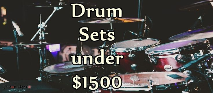 Best Drum Sets under 1500 Dollars
