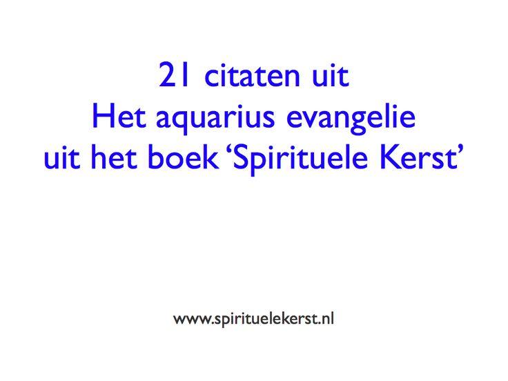 21 citaten uit Het aquarius evangelie uit het boek 'Spirituele Kerst'.