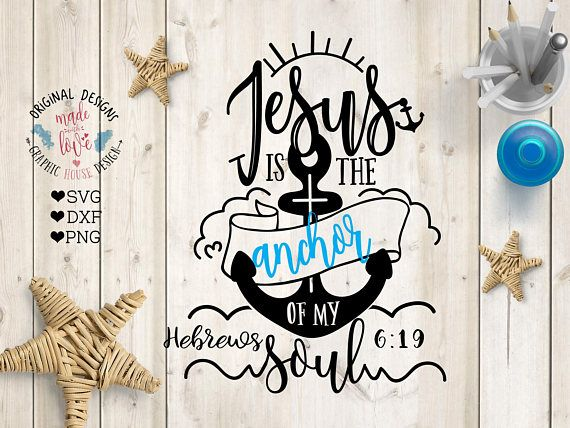 Jesus anchor svg, Jesus is the anchor of my soul Cut File in SVG, DXF, PNG, Jesus is my Anchor svg.