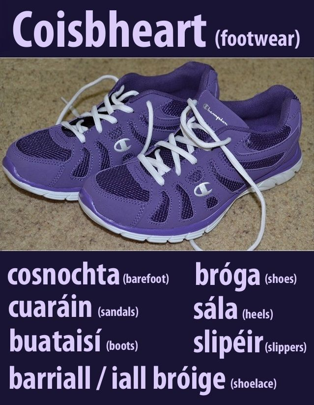 #irishfortheeyes Learn Gaeilge, the Irish language. fashion, footwear, shoes, barefoot, sandals, boots, heels, slippers, shoelace
