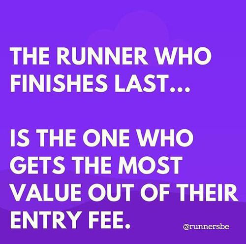 Running Humor #156 The runner who finishes last is the one who gets the most value out of their entry fee.
