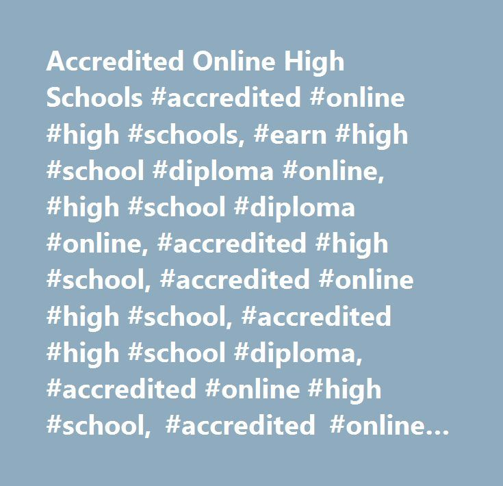 Accredited Online High Schools #accredited #online #high #schools, #earn #high #school #diploma #online, #high #school #diploma #online, #accredited #high #school, #accredited #online #high #school, #accredited #high #school #diploma, #accredited #online #high #school, #accredited #online #high #school #diploma, #diploma #ged, #diploma #or #ged…