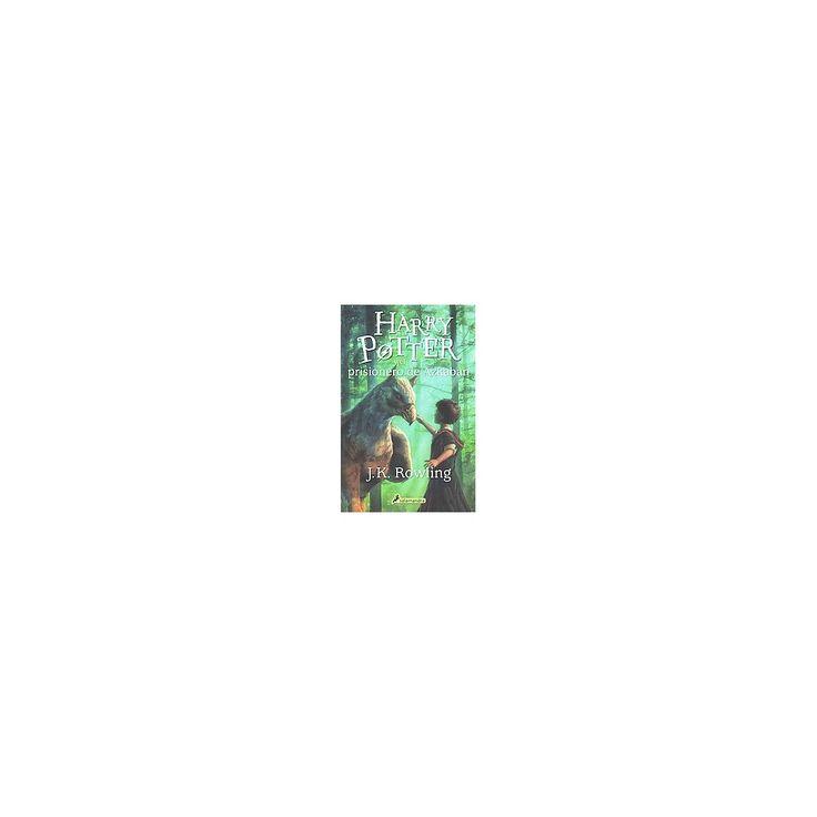 Harry Potter y el prisionero de Azkaban/ Harry Potter And The Prisoner Of Azkaban (Paperback) (J. K.
