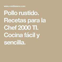 Pollo rustido. Recetas para la Chef 2000 TI. Cocina  fácil y sencilla.