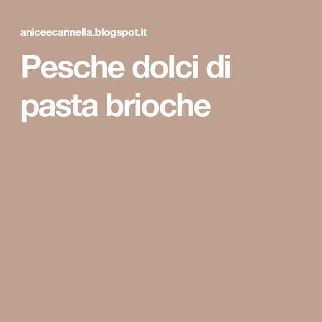 Pesche dolci di pasta brioche