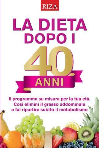 La dieta dopo i 40 anni
