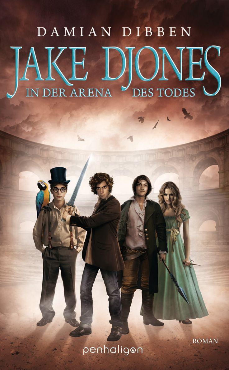 Abenteuerliche Fanatsy für alle: Jake Djones - In der Arena des Todes von Damian Dibben