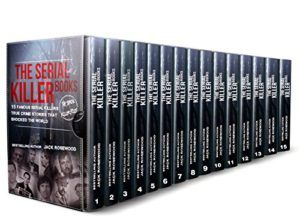 The Serial Killer Books: 15 Famous Serial Killers True Crime Stories That Shocked The World (The Serial Killer Files) - Emerald Book Reviews