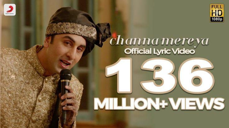 Channa Mereya - Lyric Video | Ae Dil Hai Mushkil | Karan Johar | Ranbir ...