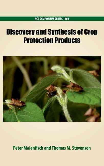 Discovery and Synthesis of Crop Protection Products