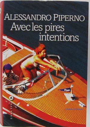Piperno, Alessandro - Avec les pires intentions