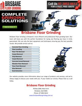 Brisbane Floor Grinding is Brisbane's most efficient and professional floor grinding team. We use only the best equipment and techniques ensuring you the best possible results for your money. Contact Us : Brisbane Floor Grinding, PO Box 2684,New Farm,Brisbane,QLD, Phone: 07 3852 6612  http://issuu.com/brisbanefloor/docs/brisbane_floor_grinding