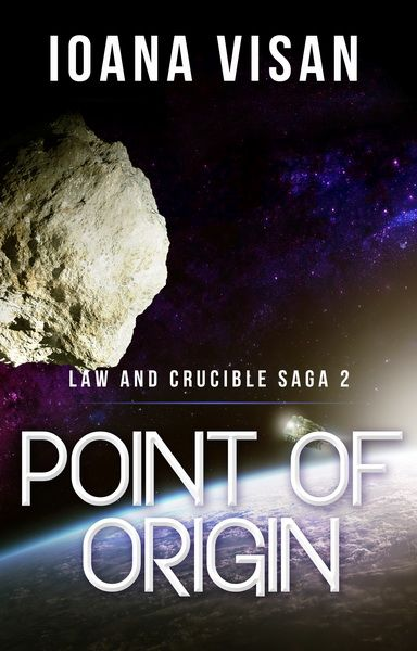 Point of Origin (Law and Crucible Saga #2), December, 2015 http://www.amazon.com/dp/B017ERF84E