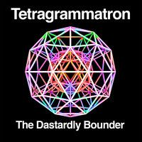 Tetragrammatron by The Dastardly Bounder on SoundCloud