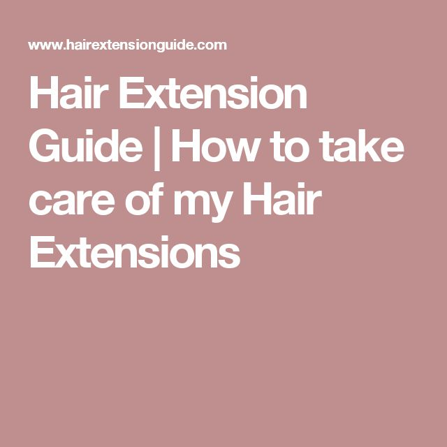 Hair Extension Guide | How to take care of my Hair Extensions