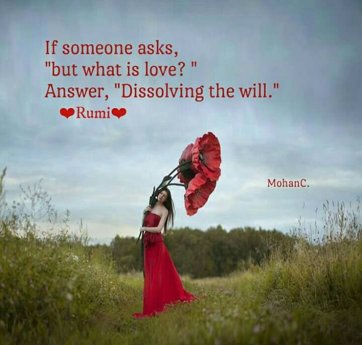 If someone asks, But what is love? answer, Dissolving the