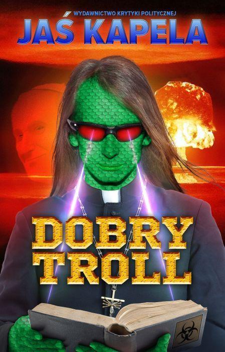 Dobry troll -   Kapela Jaś , tylko w empik.com: 31,49 zł. Przeczytaj recenzję Dobry troll. Zamów dostawę do dowolnego salonu i zapłać przy odbiorze!