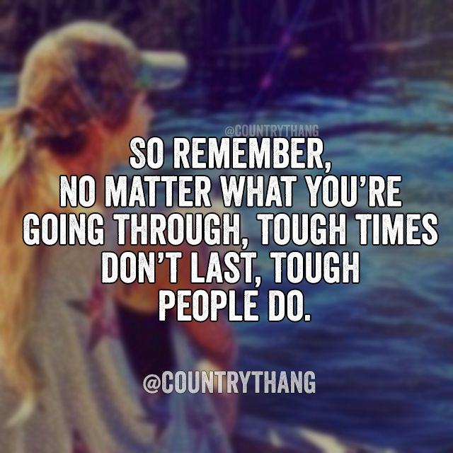 Quotes On Going Through Tough Times: 230 Best Images About Country Quotes On Pinterest