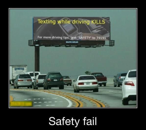 More funny things on WWW.FAILIOUS.COM  Texting while driving  And Hey look at this huge billboard instead of the road...