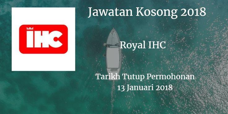 Jawatan Kosong Royal IHC 13 Januari 2018