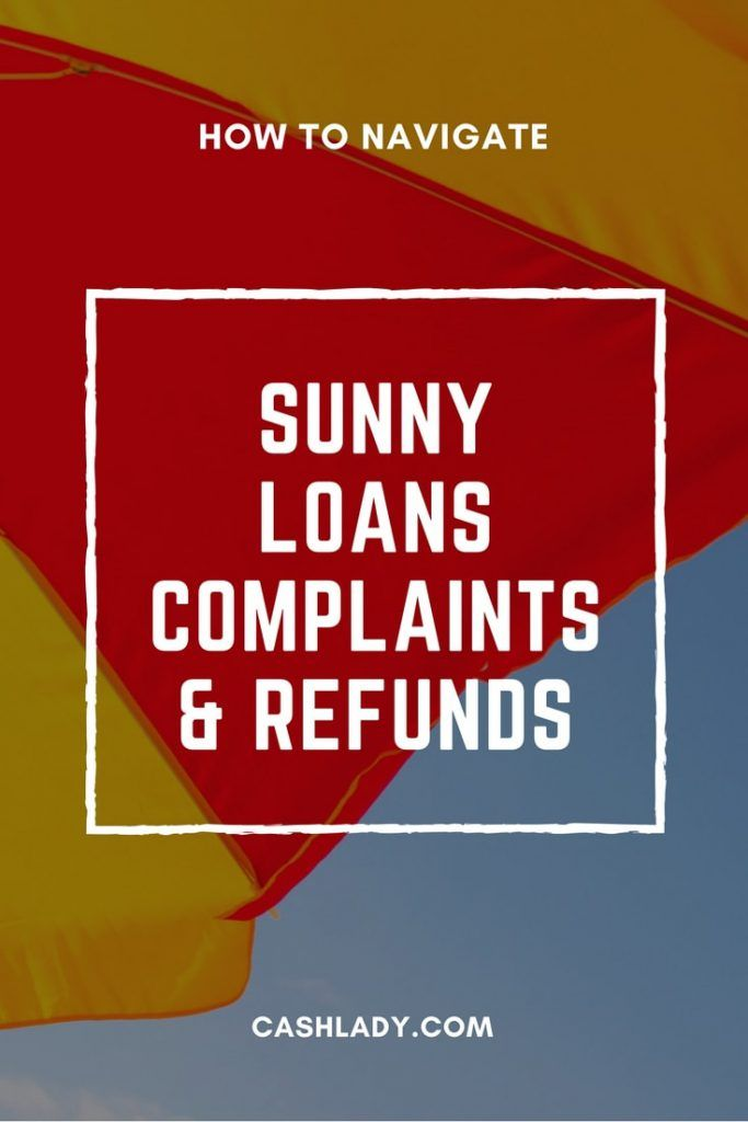 Sunny Complaints And Refunds Lender In Focus 10 6 Fast Cash