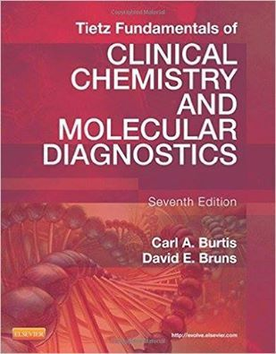 Tietz Fundamentals of Clinical Chemistry and Molecular Diagnostics, 7e 2014