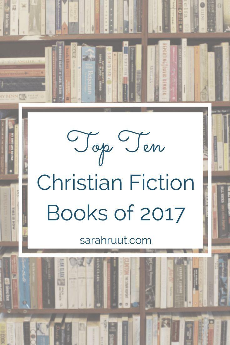 Top Ten Christian Fiction Books Of 2017 Faith Bloggers Pinterest