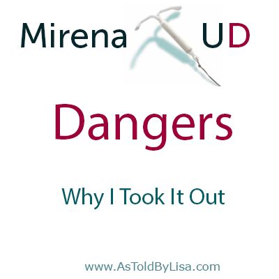The terrible, horrible Mirena IUD -- so glad I'm getting mine out soon! And that I haven't any of the more serious complications. I will never recommend this to anyone