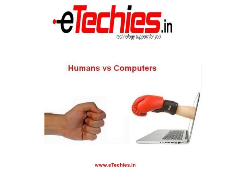 Read this awesome & interesting difference in between computers & humans shared by eTechies on slideshare.