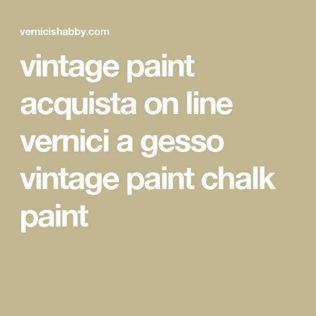 vintage paint acquista on line vernici a gesso vintage paint chalk paint
