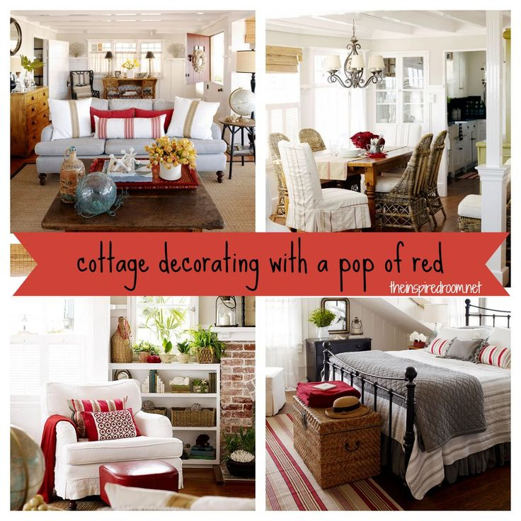 """""""Cottage Decorating with a Pop of Red""""(from theinspiredroom.net, and BHG).  I like a little bit of red now and then, as an accent to blues/grays and beachy neutrals. I painted an accent wall in my living room a deep wine red a few years ago, liked it a LOT for first couple years, but now I'm over it... just too much for me, should have stuck with smaller doses."""