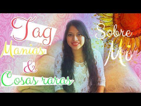 Tag Mis Manias , Cosas raras y mas - YouTube