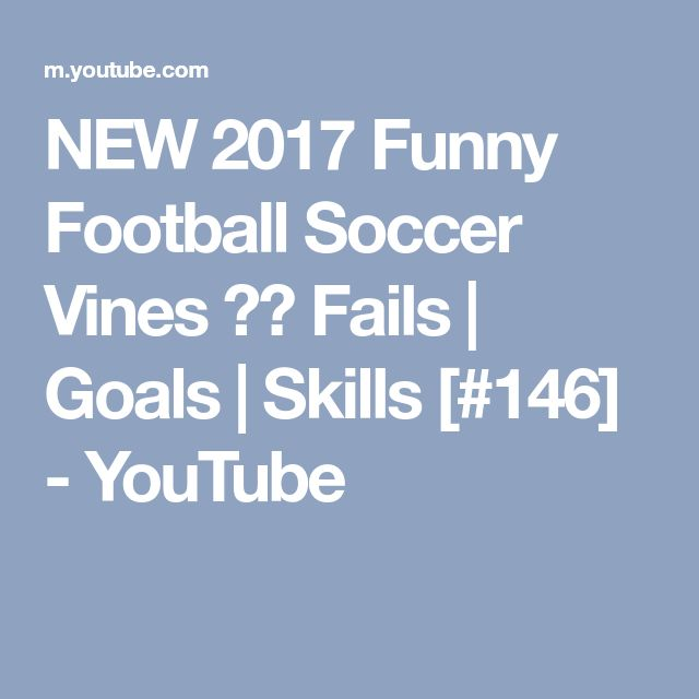 NEW 2017 Funny Football Soccer Vines ⚽️ Fails   Goals   Skills [#146] - YouTube