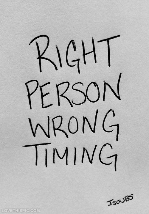 Right person, wrong timing love quotes life quotes quotes quote life life lessons