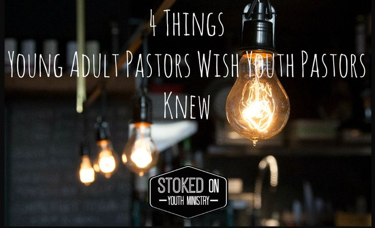 4 Things young adult pastors wish youth pastors knew                                                                                                                                                      More